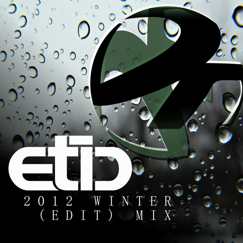 ETIC - Winter 2012 EDIT MIX