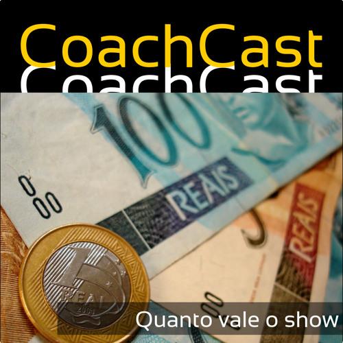 CoachCast 4 - Quanto Vale o Show