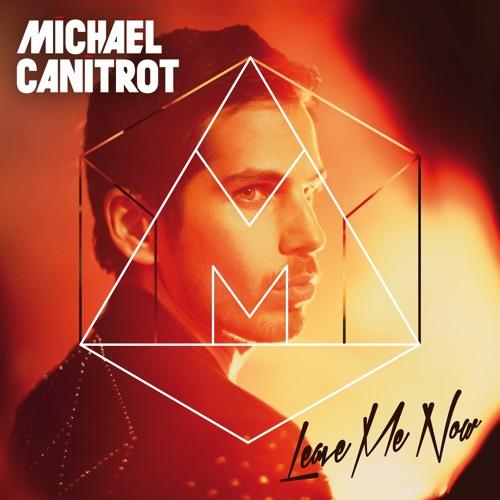 Michael Canitrot - Leave Me Now (DJ Meme Superclub Mix - Preview)