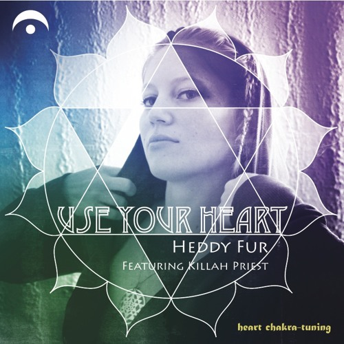 Use Your Heart (Chakra-Tuning) featuring Killah Priest