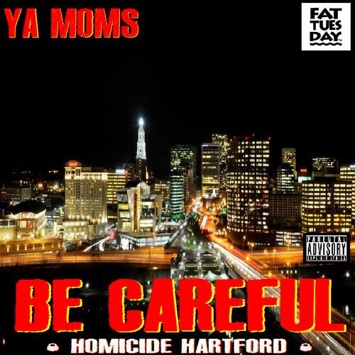 BE CAREFUL (HOMICIDE HARTFORD)