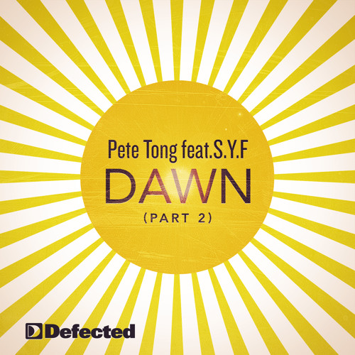 "Pete Tong Feat. S.Y.F. ""Dawn"" (Hot Since 82 Dub)"