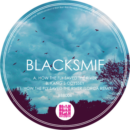 Blacksmif - How The Fly Saved The River / Kang's Odyssey OUT NOW