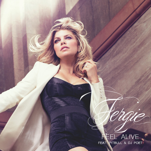 Fergie feat Pitbull & DJ Poet - Feel Alive (Original Mix)