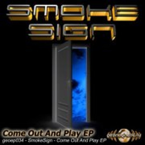 Smoke Sign - Come out and Play (Naacal RMX ) 134BPM