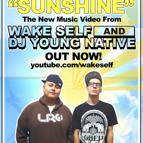 Wake Self & DJ Young Native- Sunshine (FREE DOWNLOAD)
