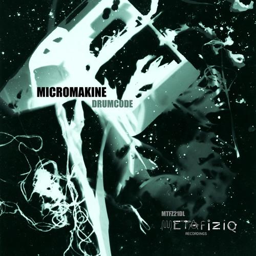 Micromakine - The Industrialyzer - Metafiziq Rec. [MTFZ21]