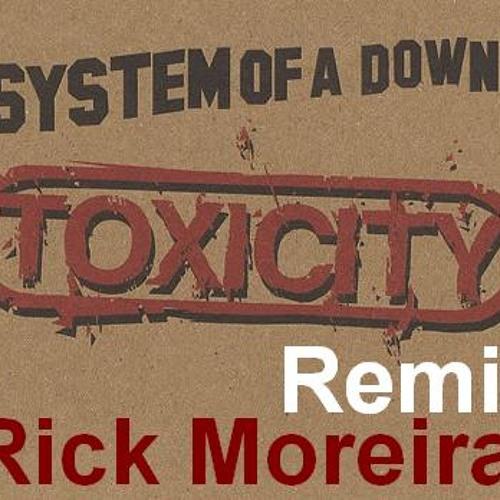 System Of a Down - Toxicity (Rick Moreira Remix)
