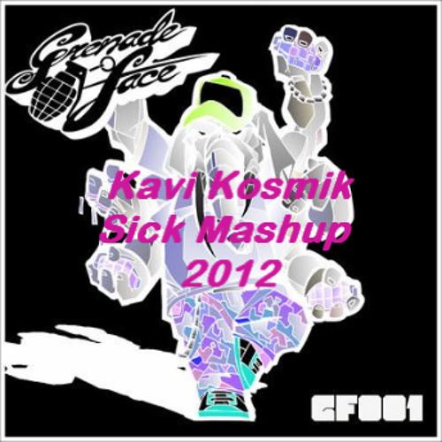 Kavi Kosmik - Sick Mashup! (2012)