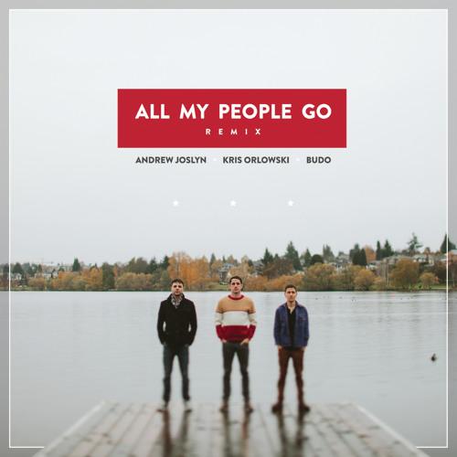 Kris Orlowski and Andrew Joslyn - All My People Go (Budo Remix)