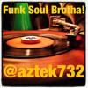 Funk Soul Brotha Mixtape - @aztek732