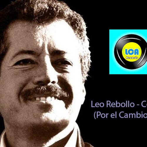 Leo Rebollo - Colosio (Por el cambio Mix)#FREE DOWNLOAD Click Buy