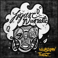 Nubiyan Twist - Figure Numatic