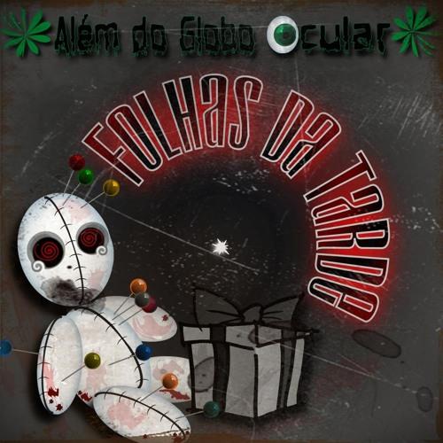 Folhas da Tarde - Além do Globo Ocular (2012)