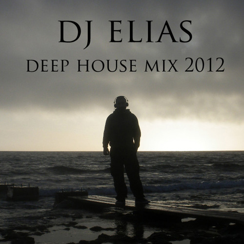 DJ ELIAS DEEP HOUSE MIX 2012