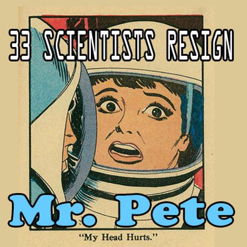 33 Scientists Resign