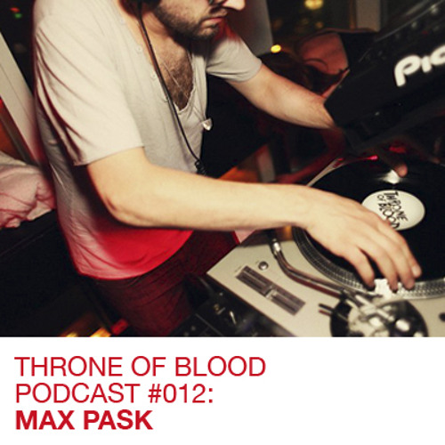 TOB PODCAST 012: MAX PASK