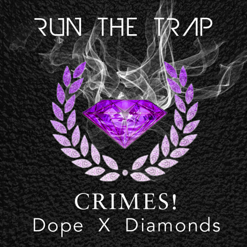 CRIMES! - Dope X Diamonds