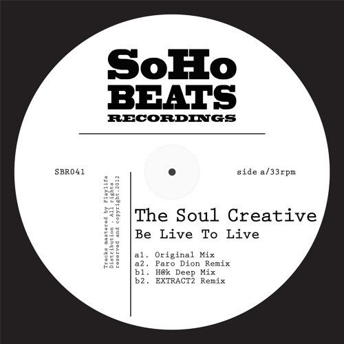 """The Soul Creative """"Be Live To Live"""" + Remixes"""