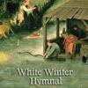 """White Winter Hymnal""  Fleet Foxes"
