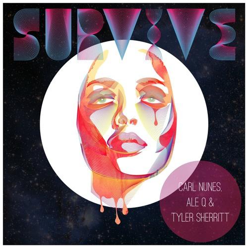 Carl Nunes, Ale Q & Tyler Sherritt - Survive (Jake Shanahan Remix) OUT NOW!
