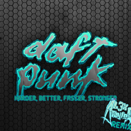 Daft Punk – Harder, Better, Faster, Stronger  (Al3xTaylor remix)FREE