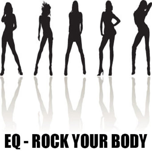 EQ - Rock Your Body
