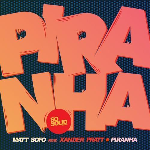Matt Sofo ft Xander Pratt - Piranha (Philly Blunt remix) [So Solid Records]
