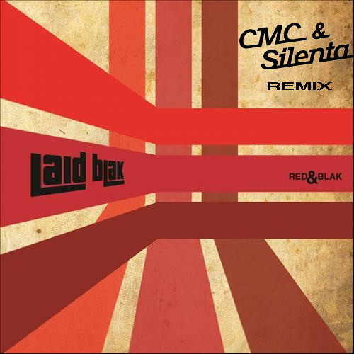 Laid Blak - RED (CMC&Silenta Edit) **FREE DOWNLOAD**