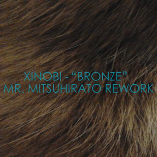 Xinobi - Bronze (Mr. Mitsuhirato Rework) FREE DOWNLOAD