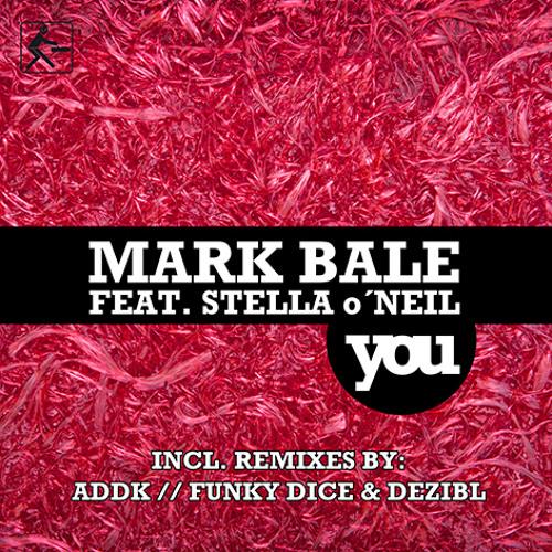 Mark Bale feat. Stella o´Neil- You - Original Radio Mix