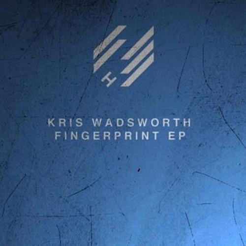 Kris Wadsworth - Fingerprint EP