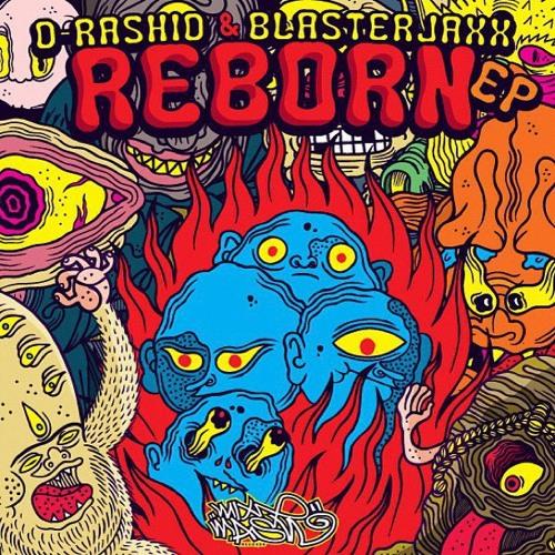 D-Rashid & Blasterjaxx - Reborn (Original Mix) (Out Now At Mixmash Records)