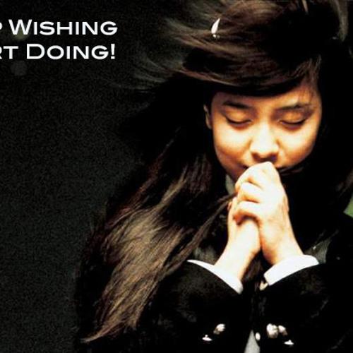 Stop Wishing & DO!!! - Daily Word November 28, 2012