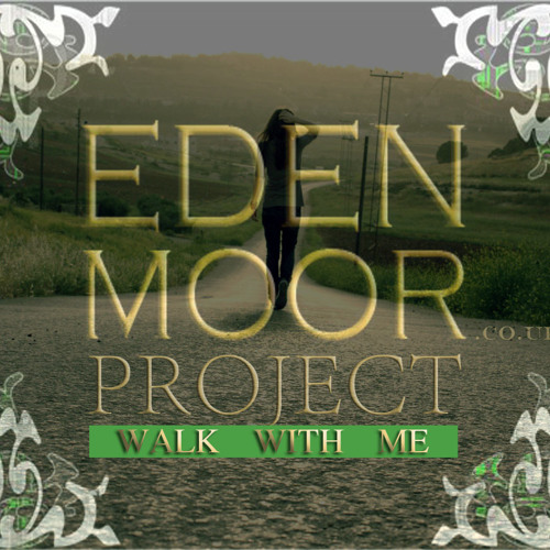 Eden Moor - Project (Walk With Me) - Vocal Mix [ FREE DOWNLOAD ]