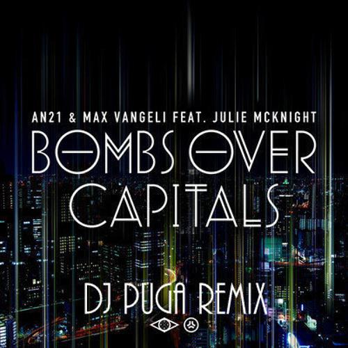 AN21 & Max Vangeli feat Julie Mcknight - Bombs Over Capitals (Dj Puga Remix)