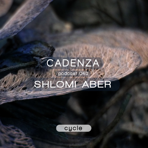 Cadenza Podcast | 040 - Shlomi Aber (Cycle)