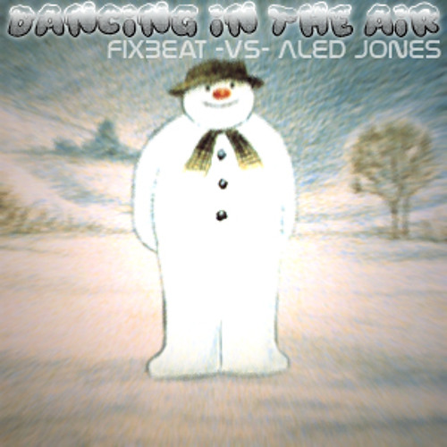Dancing In The Air - FixBeat vs The Snowman