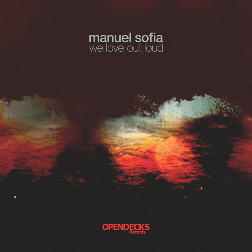 Manuel Sofia - We Love Out Loud (Lanny May Remix)