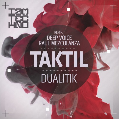 Dualitik - Taktil [IAMT] - Out now!