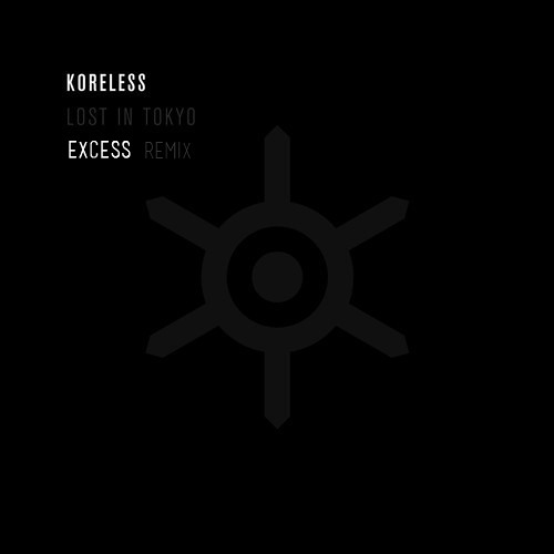 Koreless — Lost In Tokyo (eXcess Remix) *FREE DL*