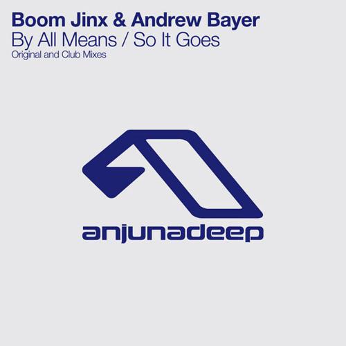 Boom Jinx & Andrew Bayer - So It Goes (Original Mix)