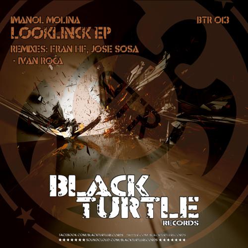 Imanol Molina - Looklinck (Fran HF & Jose Sosa Remix) [Black Turtle Records]