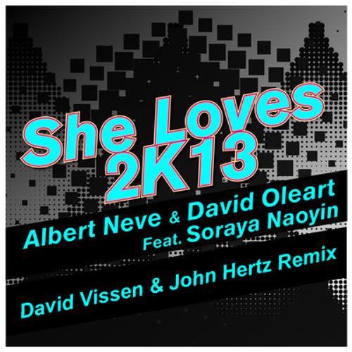 Albert Neve & David Oleart ft Soraya Naoyin - She loves 2K13 (David Vissen & John Hertz RMX)