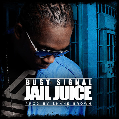 Busy Signal - Jail Juice [New Tune 2012]