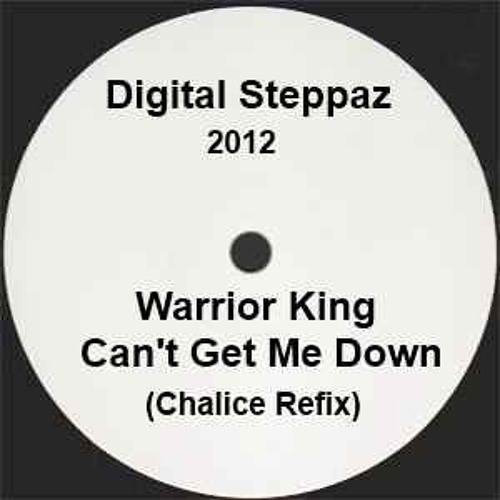 Cyant get wi Down feat. Warrior King [Chalice Special Digital Steppaz 2012] FREE DOWNLOAD