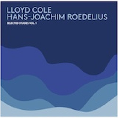 "Lloyd Cole + H. J. Roedelius ""Selected Studies Vol. 1"" 4 snippets"