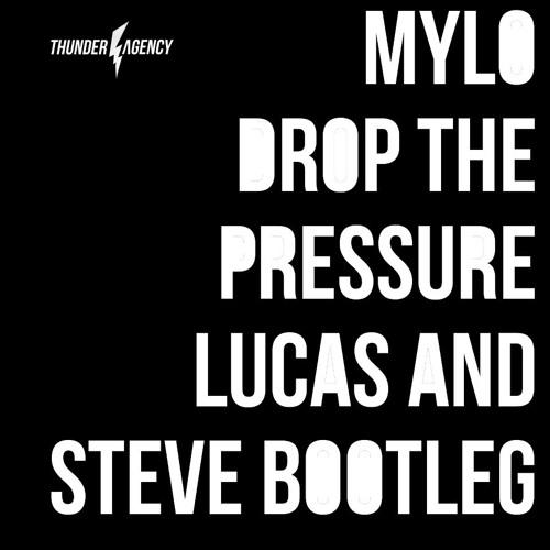 Mylo - Drop The Pressure (Lucas & Steve Bootleg) FREE DOWNLOAD!