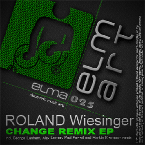 [ELMA025] Roland Wiesinger - Change (Alex Lemar Remix) PREVIEW