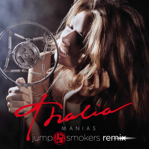 Thalia - Manias - Jump Smokers Remix